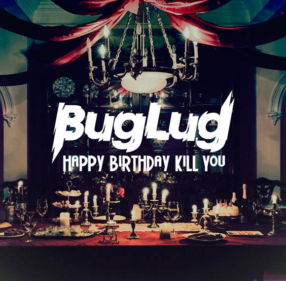 2nd FULL ALBUM「HAPPY BIRTHDAY KILL YOU」 2015.4.1 Release